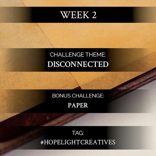 Creation Challenge Week 2   Disconnected